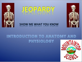 Introduction to Anatomy and Physiology Jeopardy