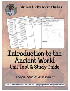 Introduction to Ancient World History Unit Test Assessment M/C, Mapping & More