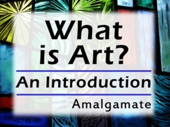 Intro to Art: What is art and its purpose? *Editable Powerpoint*