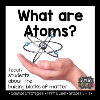 Introduction To Atoms Lesson And Article By Fun In Fourth