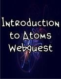 Introduction to Atoms Webquest