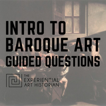 Introduction to Baroque Art - Guided Questions Handout