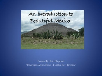 PowerPoint for Introduction to Beautiful Mexico: An Integrated Unit!