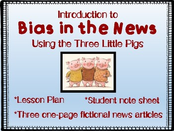Introduction to Bias in the News Using the Three Little Pigs