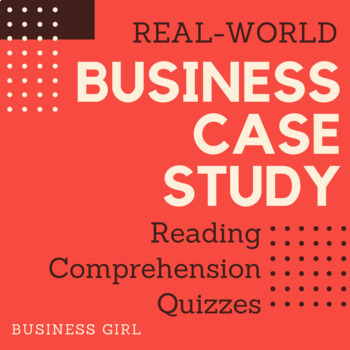 11 (Real-World) Business Case Study Reading Comprehension Quizzes