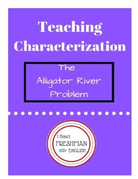 Introduction to Characterization-Alligator River-Freshman