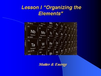 """Introduction to Chemistry Lesson I PowerPoint """"Organizing the Elements"""""""