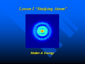 "Introduction to Chemistry Lesson I PowerPoint ""Studying Atoms"""
