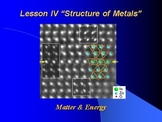 """Introduction to Chemistry Lesson IV PowerPoint """"Structure of Metals"""""""