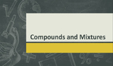 Introduction to Chemistry part 2: Mixtures and Compounds
