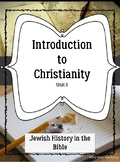 Introduction to Christianity Unit 3 History of the Jews in