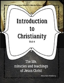 Introduction to Christianity Unit 4 Life of Jesus ELL, ESO