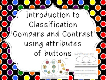 Introduction to Classification/Comparing and Contrasting using Buttons