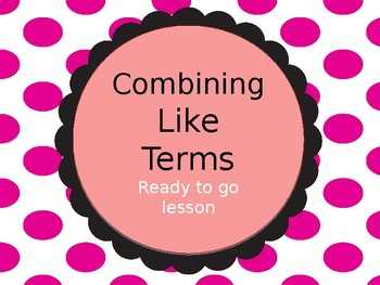 Introduction to Combining Like Terms Powerpoint
