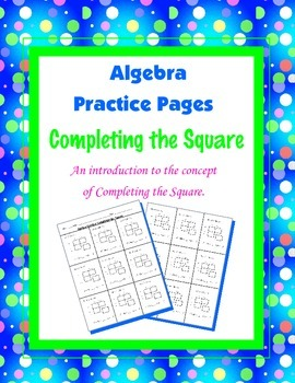 Introduction to Completing the Square Practice Pages