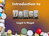 Introduction to Drugs: Legal and Illegal