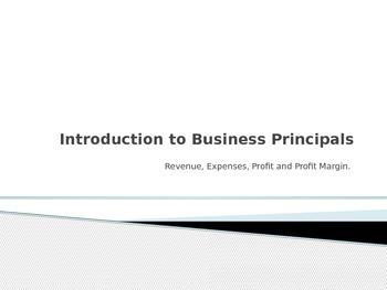 Introduction to Economic Business Principals: Revenue, Exp
