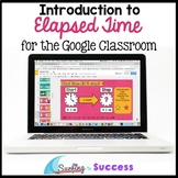 Introduction to Elapsed Time Interactive Math Google Classroom Distance Learning