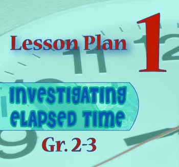 Gr. 2-3 Lesson 1 of 12: Introduction to Elapsed Time