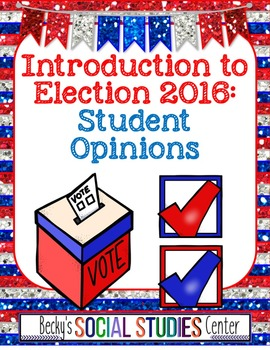 Introduction to Election 2016: Student Opinions About Issu