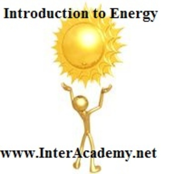 Using Energy From the Sun: Introduction to Energy (Week One)