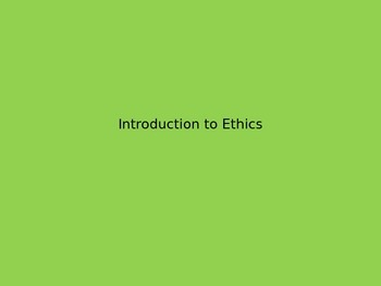 Introduction to Ethics Powerpoint