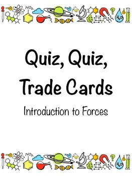 Introduction to Forces- Quiz, Quiz, Trade Cards