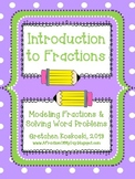 Introduction to Fractions: Building an Understanding By Modeling & Word Problems