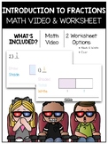 Introduction to Fractions Math Video and Worksheet