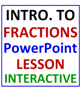 Introduction to Fractions PowerPoint Lesson