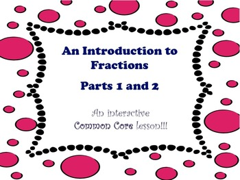 Introduction to Fractions pt 1 and 2 - A Common Core Interactive Mimio Lesson