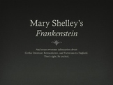 Introduction to Frankenstein, Mary Shelley, and Gothic/Rom