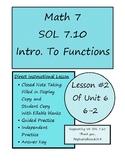 Math 7 Virginia VA SOL 7.10 Unit 6 Introduction to Functio