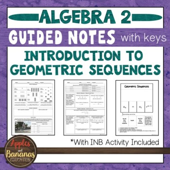 Introduction to Geometric Sequences - Scaffolded Note-Taking Activities