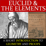 Euclid and the Elements: A Brief Introduction To Geometry