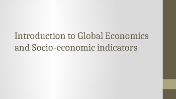 Introduction to Global Economics and Socio-Economic Indicators