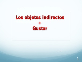 PowerPoint: Introduction to Gustar and the Indirect Objects