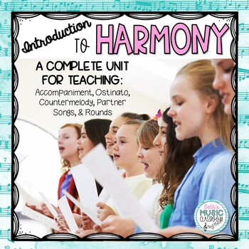 Introduction to Harmony: Ostinato, Partner Song, Round, Countermelody, Accomp.