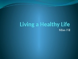 Introduction to Health: Living a Healthy Life PowerPoint