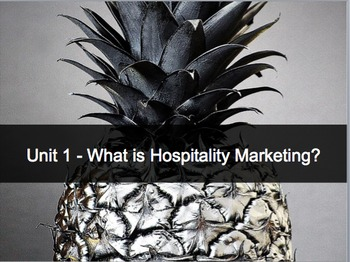 Introduction to Hospitality Unit 1 - What is Hospitality Marketing?