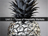 Introduction to Hospitality Unit 2 - Types of Hospitality Markets