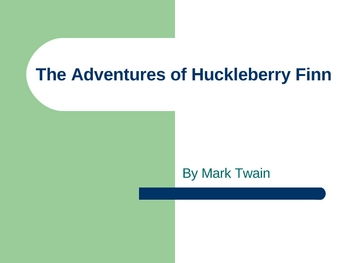Introduction to Huckleberry Finn Power point