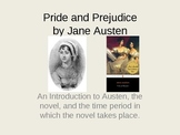Introduction to Jane Austen and the Times Surrounding Prid