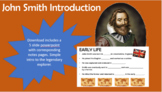 Introduction to John Smith (powerpoint and corresponding n