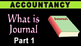 Introduction to Journal | Journal Entries | Part - 1 | Accountancy