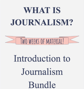 Introduction to Journalism Bundle