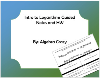 Introduction to Logarithms Guided Notes and HW