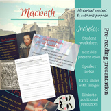 Macbeth - Pre-reading presentation on author's purpose & h