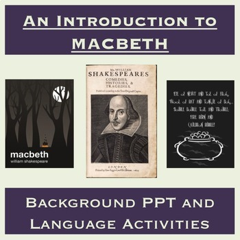 Introduction to Macbeth by Shakespeare: PPT, Guided Notes, & Language Activities