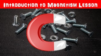 Introduction to Magnetism Lesson with Power Point, Workshe